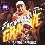 DJ Gege e DJ Guuga Acompanha O Grave Zil Sesi İndir